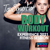 Top Songs for Body Workout Experience 2021 Fitness Session 128 Bpm / 32 Count von Various Artists