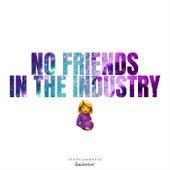 No Friends In The Industry by BeaTstar