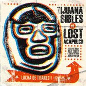 Tijuana Bibles Vs Lost Acapulco Lucha de Titanes de Lost Acapulco