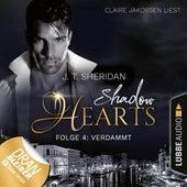 Verdammt - Shadow Hearts, Folge 4 (Ungekürzt) von J. T. Sheridan
