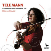Telemann: 12 Fantasias for Violin without Bass by Hélène Houzel