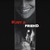 Bury a Friend by Mosaik