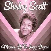 Mistress of the Jazz Organ (Remastered) de Shirley Scott