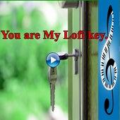 You Are My Lofi Key. by Lofi Key Lofi Hip Hop