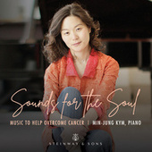 Sounds for the Soul: Music to Help Overcome Cancer by Min-Jung Kym