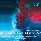 Aci, Galatea e Polifemo, HWV 72 (Reconstr. R. Pe & F. Longo) by La Lira di Orfeo