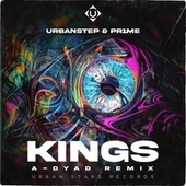 KINGS (A-Dyad Remix) by Urbanstep