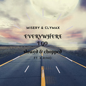 Everywhere I Go (feat. K-Rino) [Slowed & Chopped] by Misery (Rap)