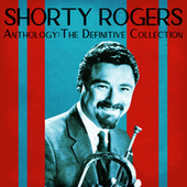 Anthology: The Definitive Collection (Remastered) de Shorty Rogers