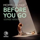 Before You Go von Monti Lounge