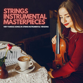 Strings Instrumental Masterpieces by Various Artists