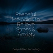 Peaceful Melodies to Relieve Stress & Anxiety by Massage Music
