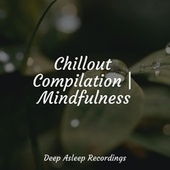 Chillout Compilation | Mindfulness by Massage Therapy Music
