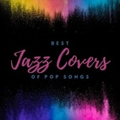 Best Jazz Covers of Pop Songs by Various Artists