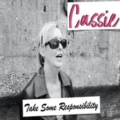 Take Some Responsibility by Cassie
