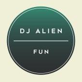 Fun by DJ Alien