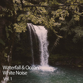 Waterfall & Ocean White Noise Vol. 1 by White Noise Sleep Therapy