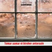 Tomar Aamar Ei Biroher Antoraale by Santana