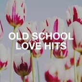 Old School Love Hits by Pop Ballads