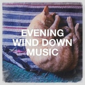 Evening Wind Down Music by Relaxation - Ambient
