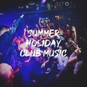 Summer Holiday Club Music by Cover Team