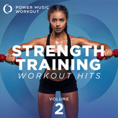 Strength Training Workout Hits 2 (30 Min Strength Training Workout 124 BPM) by Power Music Workout