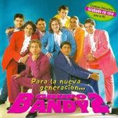 Para La Nueva Generación by Grupo Bandy2
