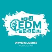 Drivers License de Hard EDM Workout
