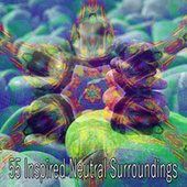 55 Inspired Neutral Surroundings von Massage Therapy Music