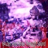 64 Zen and Relax Through Sound de Musica Relajante