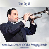 More Live Echoes of the Swinging Bands (Remastered 2021) de The Big 18