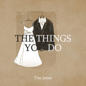 The Things You Do by Tim Jones