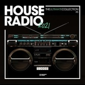 House Radio 2021 - The Ultimate Collection #5 von Various Artists