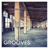 Warehouse Grooves, Vol. 1 by Various Artists