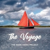 The Voyage de The Mark Hayes Project