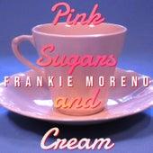 Pink Sugars and Cream von Frankie Moreno