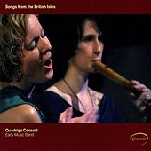 Songs from the British Isles by Quadriga Consort