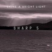 Shine a Bright Light von Sharp5