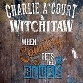 When Country Gets the Blues von Charlie A'Court