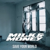 Save Your World by Milk
