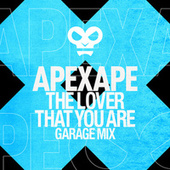 The Lover That You Are (Garage Mix) van Apexape
