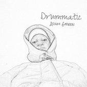 Drummatic by Adam Green