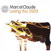 Loving You 2003 by Marc et Claude
