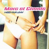 I Need Your Lovin' by Marc et Claude
