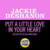 Put A Little Love In Your Heart (Live On The Ed Sullivan Show, February 1, 1970) by Jackie DeShannon
