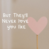 But they'll never love you like de Various Artists