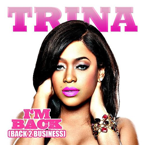 Im Back 'Back 2 Business' by Trina