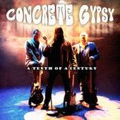 A Tenth of a Century von Concrete Gypsy