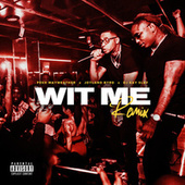 Wit Me by Pesh mayweather