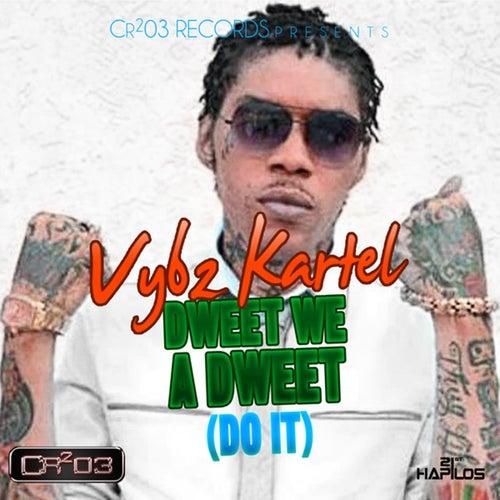 Dweet We a Dweet (Do It) by VYBZ Kartel